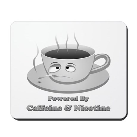Powered by Caffeine and Nicotine Mousepad