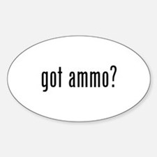 got ammo? Oval Decal
