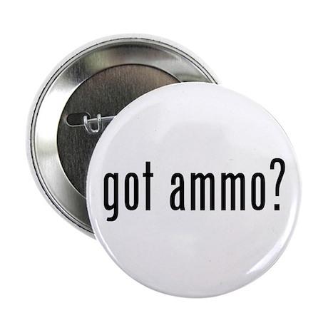 "got ammo? 2.25"" Button"