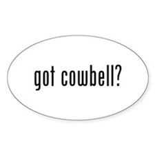 got cowbell? Oval Decal