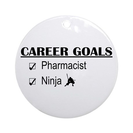 Pharmacist Career Goals Ornament (Round)