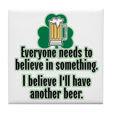 I Believe in Beer - Tile Coaster