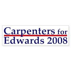 Carpenters for Edwards bumper sticker