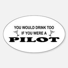 You'd Drink Too Pilot Oval Decal