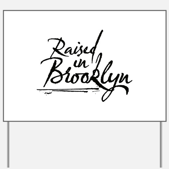 Raised in Brooklyn Yard Sign