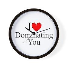 """I Love (Heart) Dominating You"" Wall Clock"
