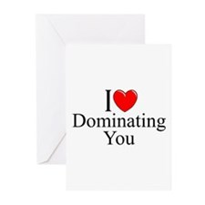 """""""I Love (Heart) Dominating You"""" Greeting Cards (Pk"""