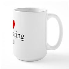 """I Love (Heart) Dominating You"" Mug"