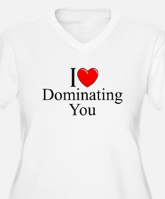 """I Love (Heart) Dominating You"" T-Shirt"