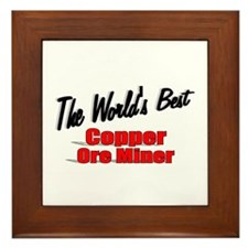 """The World's Best Copper Ore Miner"" Framed Tile"