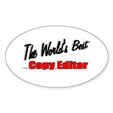 """""""The World's Best Copy Editor"""" Oval Decal"""