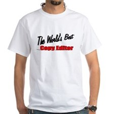 """The World's Best Copy Editor"" Shirt"