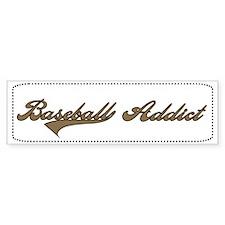 Baseball Addict (Brown) Bumper Bumper Sticker