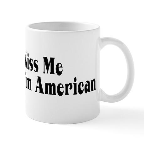 Kiss Me I'm American Mug