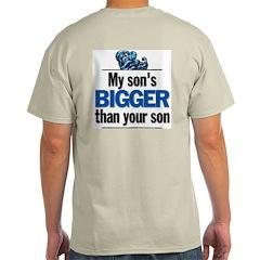 My Son's BIGGER Ash Grey T-Shirt