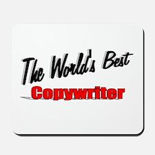 """The World's Best Copywriter"" Mousepad"