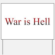 War is Hell Yard Sign