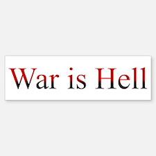 War is Hell Bumper Bumper Bumper Sticker