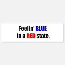 Feelin' Blue in a Red State Bumper Bumper Bumper Sticker