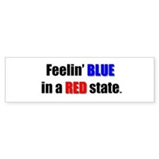 Feelin' Blue in a Red State Bumper Bumper Sticker
