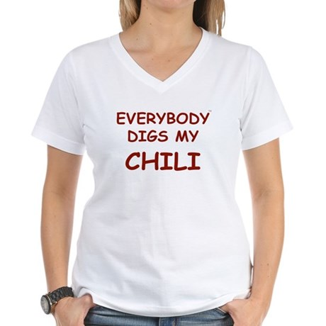 Everybody Digs My CHILI Women's V-Neck T-Shirt