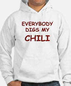 Everybody Digs My CHILI Hoodie