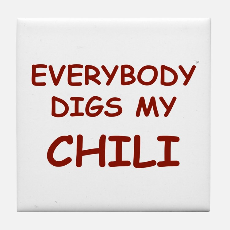 Everybody Digs My CHILI Tile Coaster