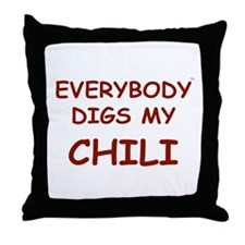 Everybody Digs My CHILI Throw Pillow