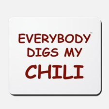Everybody Digs My CHILI Mousepad