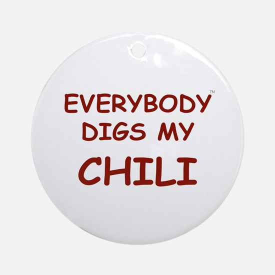Everybody Digs My CHILI Ornament (Round)