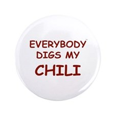"""Everybody Digs My CHILI 3.5"""" Button"""