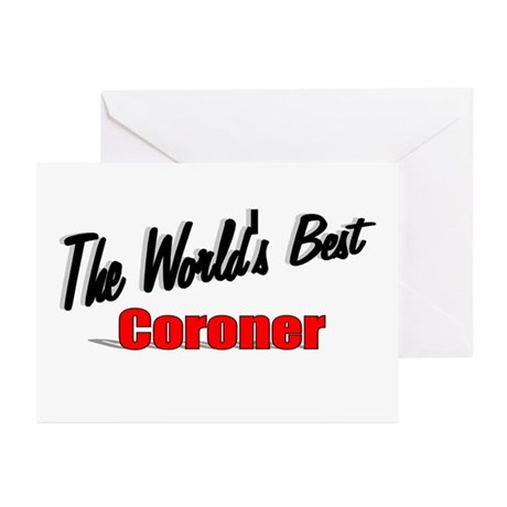 """The World's Best Coroner"" Greeting Cards (Pk of 1"