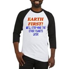 Earth First! We'll Strip-Min Baseball Jersey