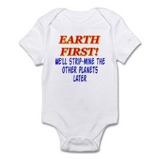Earth First! We'll Strip-Min Infant Bodysuit