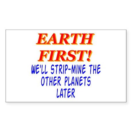 Earth First! We'll Strip-Min Sticker (Rectangular