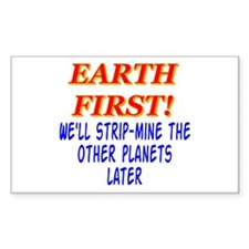 Earth First! We'll Strip-Min Sticker (Rectangular