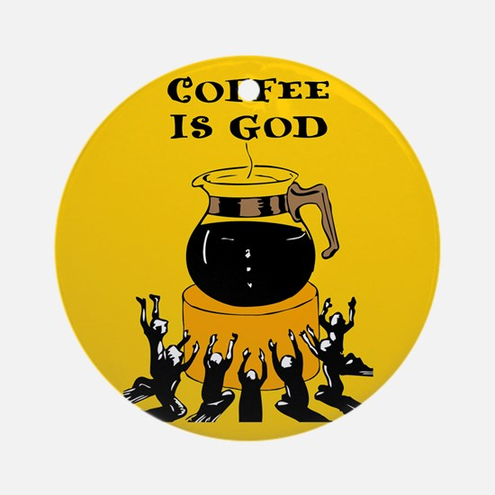Coffee Is God Ornament (Round)