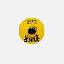 Coffee Is God Mini Button