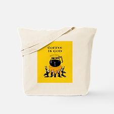 Coffee Is God Tote Bag