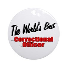 """""""The World's Best Correctional Officer"""" Ornament ("""