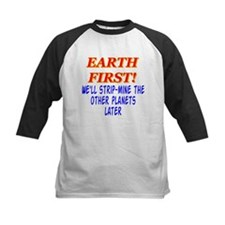 Earth First! We'll Strip-Min Tee