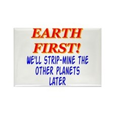 Earth First! We'll Strip-Min Rectangle Magnet