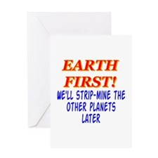 Earth First! We'll Strip-Min Greeting Card