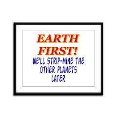 Earth First! We'll Strip-Min Framed Panel Print