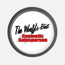 """The World's Best Cosmetic Salesperson"" Wall Clock"