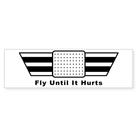 Aviation - Fly Until It Hurts Bumper Sticker