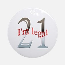 I'm Legal 21st Birthday Ornament (Round)
