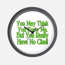 You Have No Clue Wall Clock