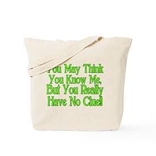 You Have No Clue Tote Bag