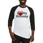 Love Mommy Baseball Jersey